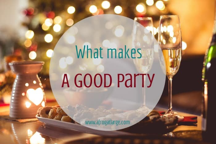 What makes a good party