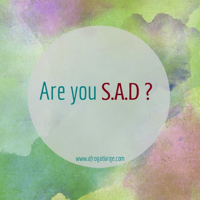 Are you S.A.D?