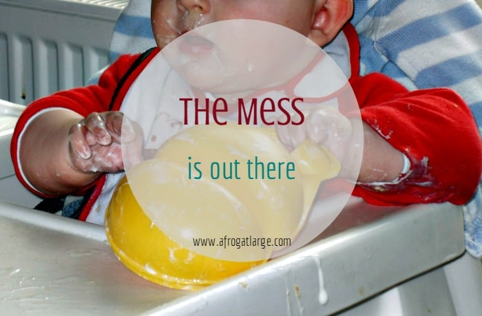 The mess is out there