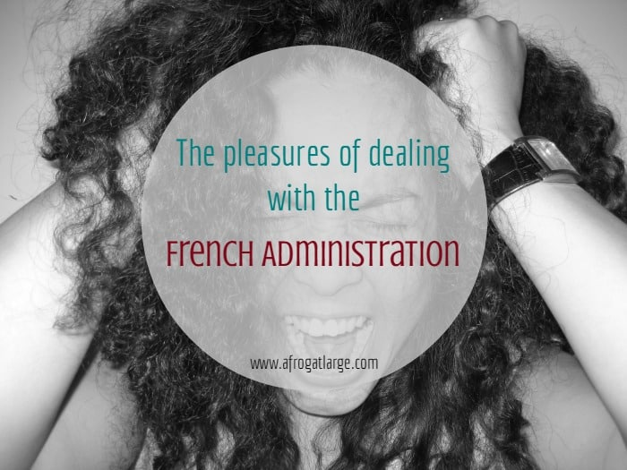 The pleasures of dealing with the French administration