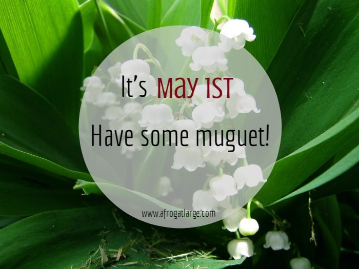 It's May 1st, have some Muguet!