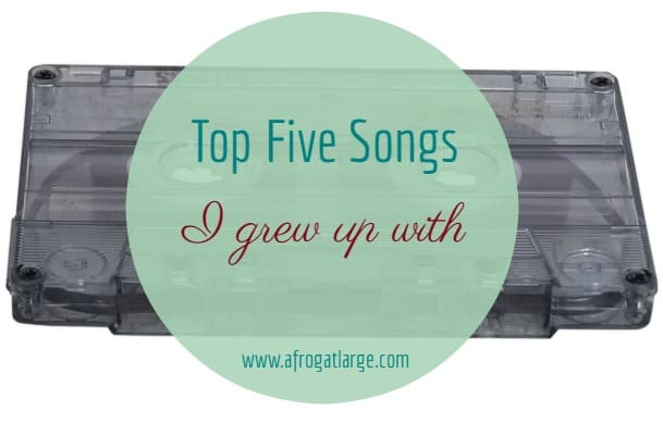 Top 5 songs I grew up with – or how I horrify the world in one post