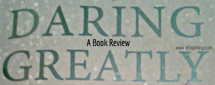 Daring Greatly – A book review