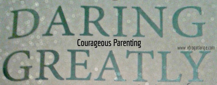 Courageous Parenting: stepping away from the comparison wars