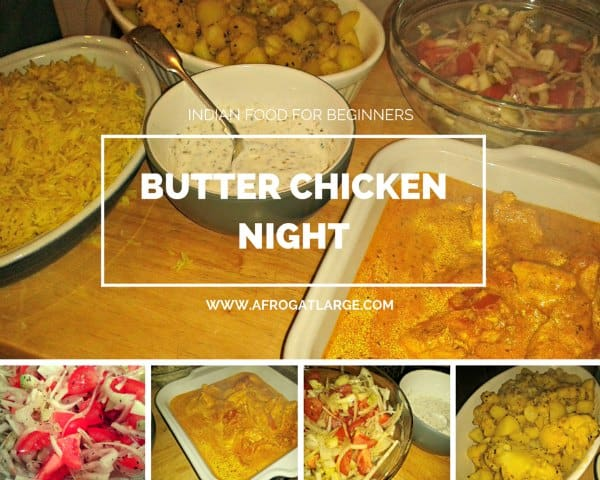 Indian Food For Beginners: October Butter Chicken Night