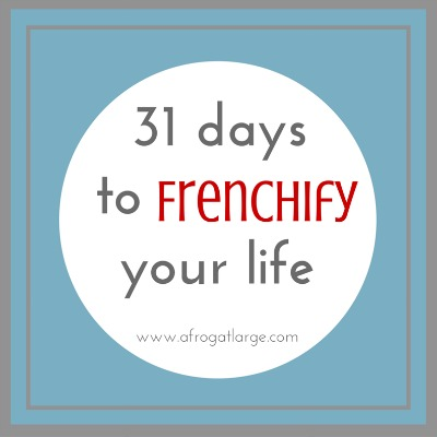 31 Days to Frenchify your life