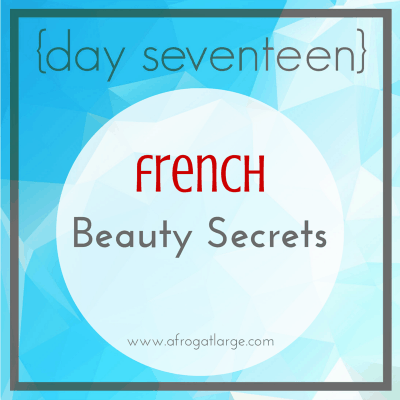 French Beauty Secrets {day seventeen}