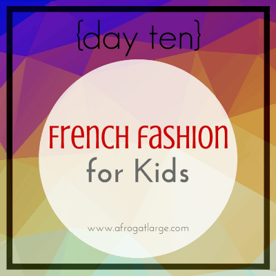French Fashion for Kids {day ten}