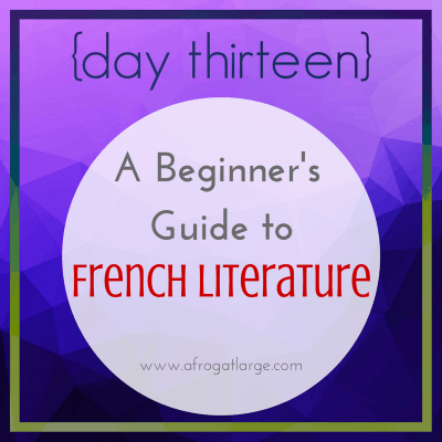 A Beginner's Guide to French Literature {day thirteen}