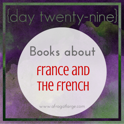 Books about France and the French {day twenty-nine}