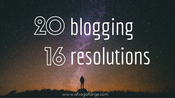 My 2016 Blogging Resolutions