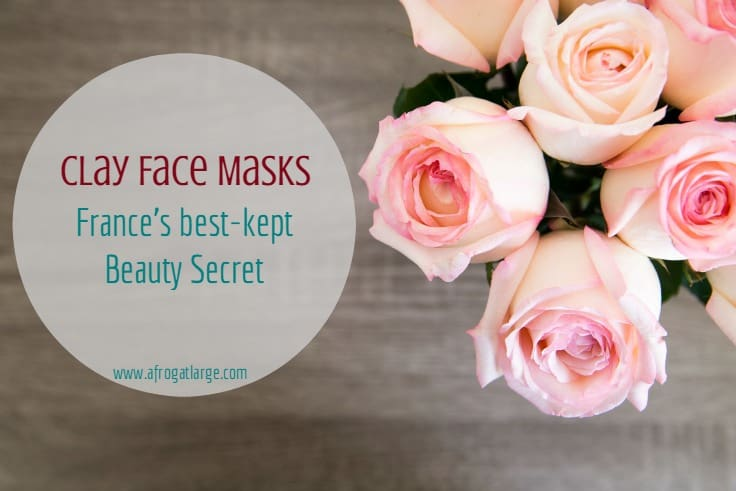 Clay Face Masks: France's Best Kept Beauty Secret