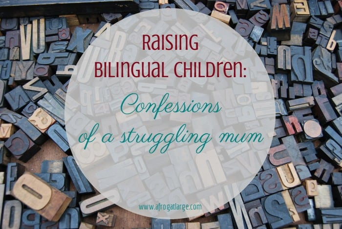Raising Bilingual Children: Confessions of a Struggling Mum